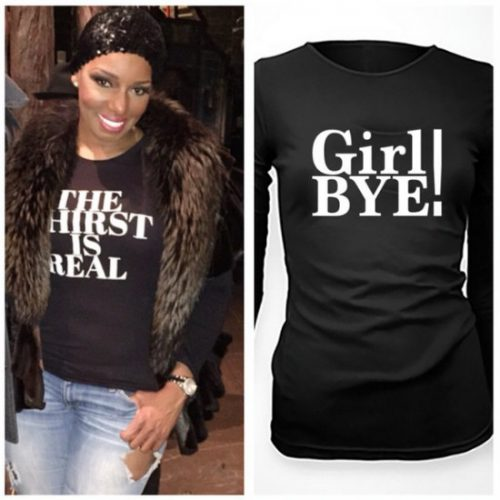 "NeNe Leakes Accused Of Stealing ""Girl, Bye"" Slogan And T-Shirt Design!"